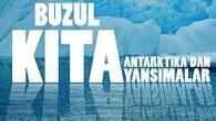 """İÜ Öğretim Üyesi ve Türk Deniz Araştırmaları Vakfı (TÜDAV) Başkanı Bayram Öztürk ve ekibi, 2-10 Nisan tarihlerinde Antarktika'da bilimsel bir çalışma gerçekleştirdi. Bu çalışmanın fotoğrafları, """"Buzul Kıta Antarktika'dan Yansımalar"""" adıyla..."""
