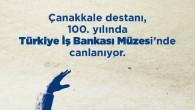 İş Bankası'ndan Çanakkale Savaşları'nın 100. yılında anlamlı sergi DERİNLERDEN SİPERLERE: ÇANAKKALE 1915 Türkiye İş Bankası tarihin en önemli dönüm noktalarından biri olan 1915 Çanakkale Savaşları'nı 100'üncü yılında kapsamlı bir sergiyle anıyor. Türkiye İş Bankası Müzesi'nin ev sahipliğini yaptığı Derinlerden Siperlere: […]