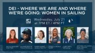 US Sailing's Diversity, Equity, and Inclusion (DEI) panel will discuss how women are playing a major role in coaching and mentoring, program director leadership, high-performance, and Olympic sailing, and much more. Watch live on July 21 at 7pm ET 4pm […]